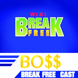 Break Free BO$$