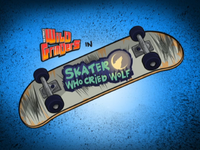 Skater Who Cried Wolf Title Card