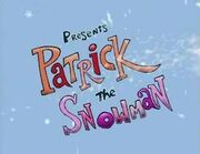 Patrick the Snowman