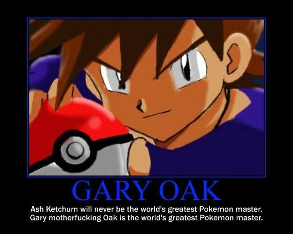 File:Gary oak poster by awesomenessdk-d348zzo.jpg