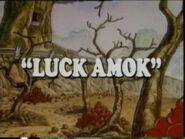 Luck Amok