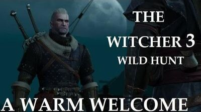 The Witcher 3-Wild Hunt Gameplay Walkthrough - A Warm Welcome(Side Quest) HD PC