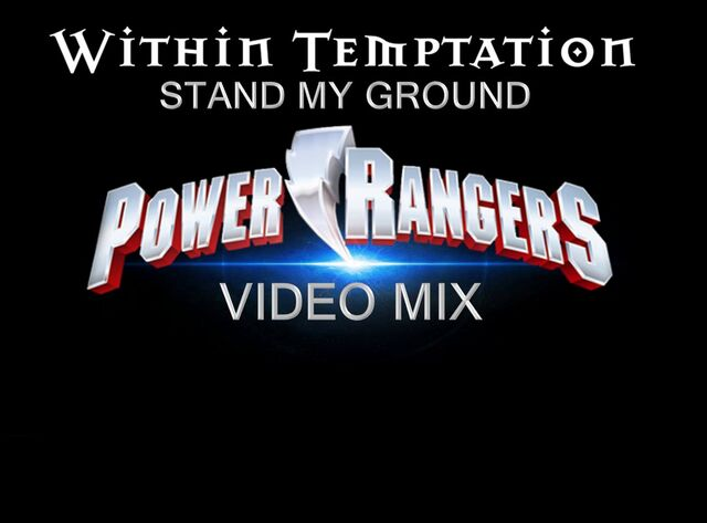 File:Within Temptation- Stand My Ground (Power Rangers Video Mix) title card.jpg