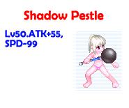 Shadow pestle