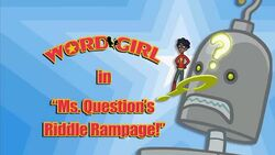 Ms. Question's Riddle Rampage! titlecard