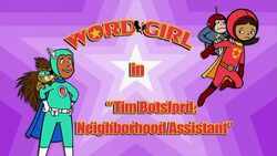 Tim Botsford Neighborhood Assistant titlecard