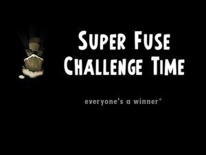 Super Fuse Challenge Time title