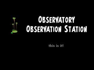Observatory Observation Station title