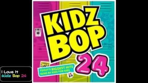 Kidz Bop Kids I Love It