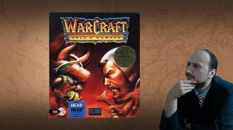"""Gaming History Warcraft - """"Humans, Orcs and a story retconed to hell and back"""""""