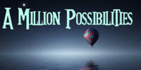 A Million Possibilities