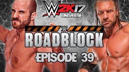 WWE 2K17 Universe - EPISODE 39 - WEEK 9 Roadblock