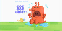 Goo Goo Grief!