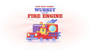 Wubbzy and the Fire Engine