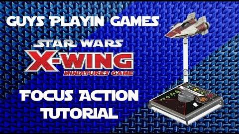 FFG- Star Wars- X-Wing Miniatures Tutorial - Using Focus Tokens