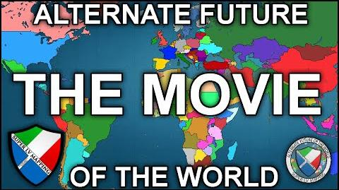 Alternate Future of the World The Movie