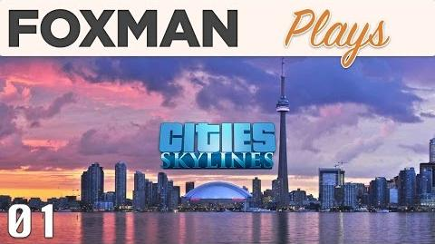Foxman Plays Cities Skylines - Ep