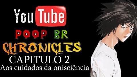 Youtube Poop BR Chronicles - Capítulo 2 Aos cuidados da Onisciência