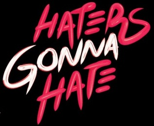 File:Haters Gonna Hate.jpg
