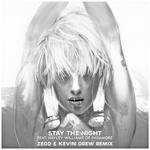 Stay the Night (Zedd & Kevin Drew Remix)