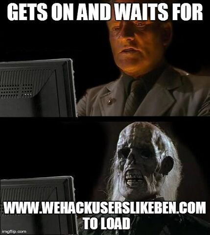 File:We hack users like ben.jpg