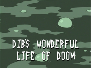 Dib's Wonderful Life of Doom (Title Card)